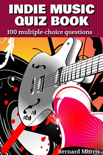 Indie Music Quiz Book: 100 Multiple-Choice Questions on Indie Music (English Edition)