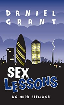 Sex Lessons by [Grant, Daniel]