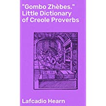 """""""Gombo Zhèbes."""" Little Dictionary of Creole Proverbs (English Edition)"""