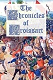 The Chronicles of Froissart by Jean Froissart (2011-11-02)