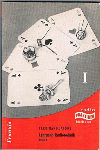 Lehrgang Radiotechnik. Bd. 1