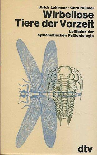 Wirbellose Tiere der Vorzeit. Leitfaden zur systematischen Paläontologie. -