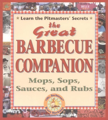 The Great Barbecue Companion: Mops, Sops, Sauces, and Rubs by Bruce Bjorkman (1996-03-01)