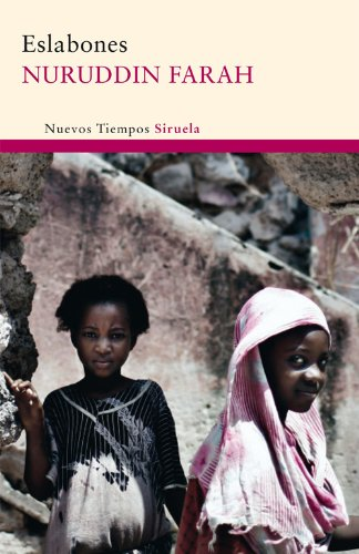 Eslabones (Nuevos Tiempos) por Nuruddin Farah