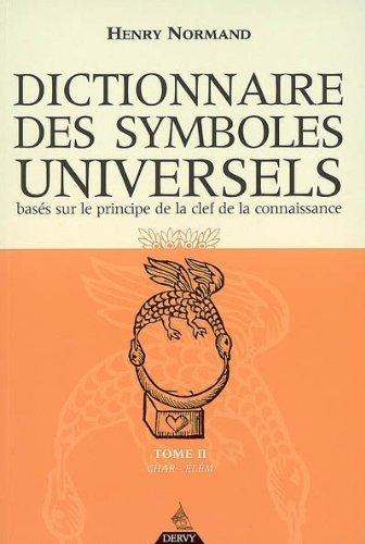 Dictionnaire des symboles universels basés sur le principe de la clef de la connaissance : Tome 2, Char-Elément par Henry Normand