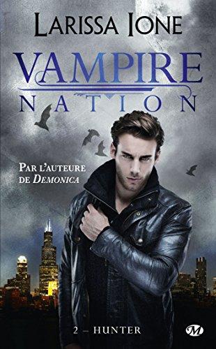 Vampire Nation, Tome 2: Hunter par Larissa Ione