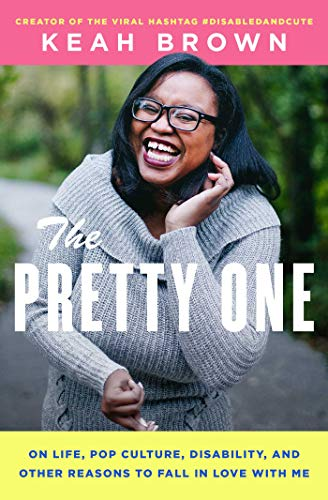 The Pretty One: On Life, Pop Culture, Disability, and Other Reasons to Fall in Love with Me (English Edition)