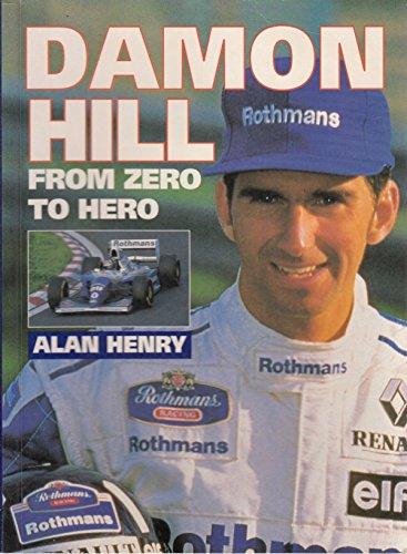 Damon Hill: From Zero to Hero por Alan Henry