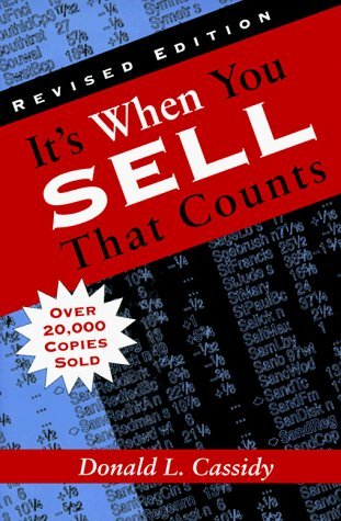 It's When You Sell That Counts by Donald L. Cassidy (1996-12-01)