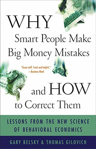 Why Smart People Make Big Money Mistakes and How to Correct Them: Lessons from the Life-Changing Science of Behavioral Economics (English Edition)