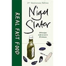 Real Fast Food by Nigel Slater (2013-10-24)