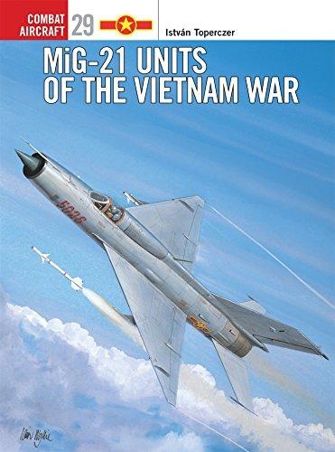 MiG-21 Units of the Vietnam War (Osprey Combat Aircraft 29) by Istv??n Toperczer (2001-12-25)