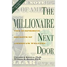 The Millionaire Next Door: The Surprising Secrets of America's Wealthy by Thomas J. Stanley (2003-09-24)