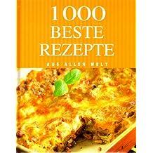 1000 Beste Rezepte Aus aller Welt
