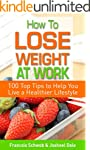 How To Lose Weight At Work: 100 Top T...