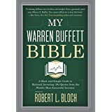My Warren Buffett Bible: A Short and Simple Guide to Rational Investing: 284 Quotes from the World's Most Successful Investor