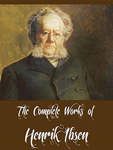 The Complete Works of Henrik Ibsen (16 Complete Works of Henrik Ibsen Including A Doll's House, An Enemy of the People, Ghosts, Hedda Gabler, Rosmersholm, ... We Dead Awaken And More) (English Edition)