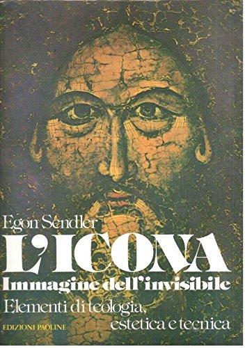 L'icona, immagine dell'invisibile. Elementi di teologia, estetica e tecnica (Dimensioni dello spirito) por Egon Sendler