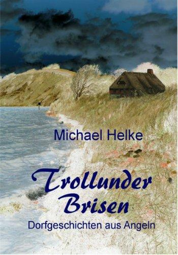 TROLLUNDER BRISEN (Dorfgeschichten aus Angeln 1)