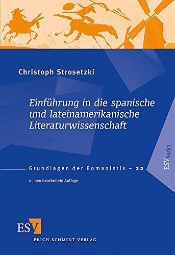 Einführung in die spanische und lateinamerikanische Literaturwissenschaft (Grundlagen der Romanistik (GrR), Band 22)