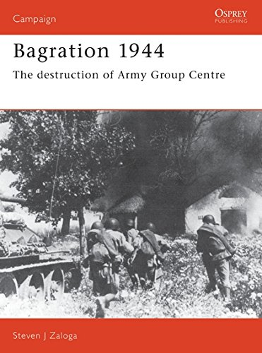 Bagration 1944: The destruction of Army Group Centre (Campaign) por Steven J. Zaloga