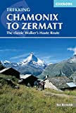 Chamonix to Zermatt: The Classic Walker's Haute Route (Cicerone Trekking Guides) (English Edition)