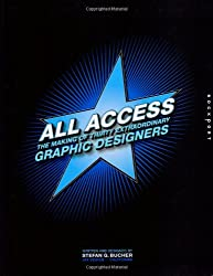 All Access: Behind the Scenes - the Making of Thirty Extraordinary Graphic Designers