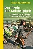 Der Preis der Leichtigkeit: Eine Reise durch Thailand, Kambodscha und Vietnam - Andreas Altmann