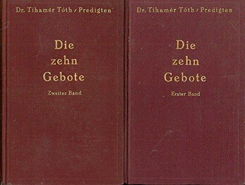 Die zehn Gebote - 1 und 2 Predigten Band 1 und Band 2