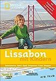 Lissabon mit Kindern: National Geographic Familien-Reiseführer Lissabon ? Kompakt und zur schnellen Orientierung voll mit den Highlights für den perfekten Familienspaß in Lissabon - Ela Loupiac