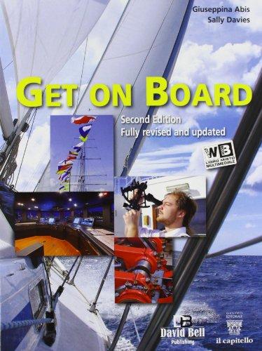 Get on board. Con e-book. Con espansione online. Per gli Ist. tecnici nautici