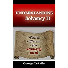 Understanding Solvency II, What Is Different After January 2016 (English Edition)