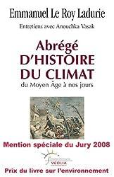 Abrégé d'histoire du climat : Du Moyen Age à nos jours