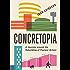 Concretopia: A Journey around the Rebuilding of Postwar Britain