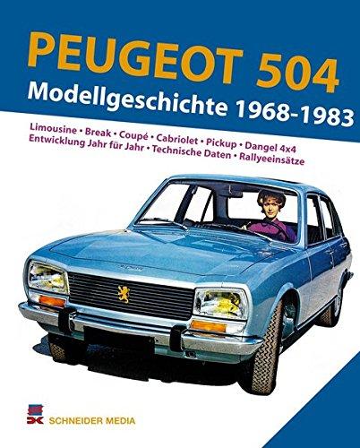 Peugeot 504. Modellgeschichte 1968-1983: Limousine. Break. Coupé. Cabriolet. Pickup. Dangel 4x4. Entwicklung Jahr für Jahr. Technische Daten. Rallyeeinsätze - Cabrio Jeans
