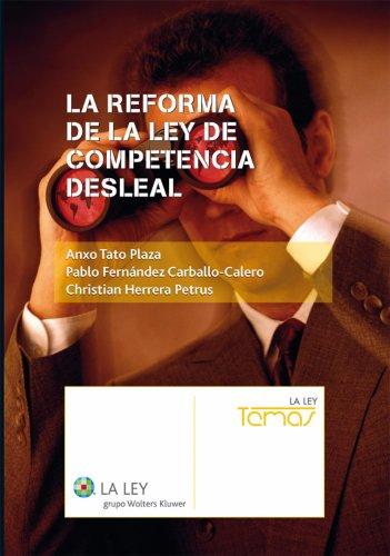 La reforma de la Ley de Competencia Desleal (Temas La Ley) por Anxo Tato Plaza