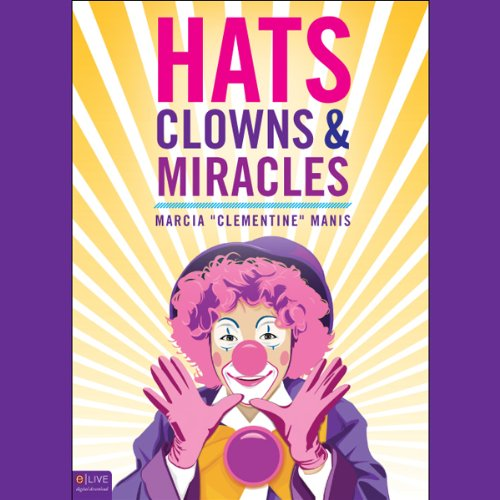 Hats, Clowns, and Miracles  Audiolibri
