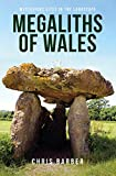 Megaliths of Wales: Mysterious Sites in the Landscape