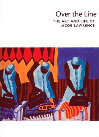 Over the Line: The Art and Life of Jacob Lawrence by Elizabeth Hutton Turner (2001-05-05)