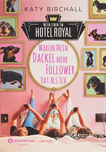 Mein Leben im Hotel Royal       Warum mein Dackel mehr Follower hat als ich