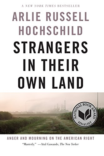 Strangers In Their Own Land: Anger and Mourning on the American Right por Arlie Russell Hochschild