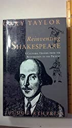 Reinventing Shakespeare: A Cultural History From the Restoration to the Present by Gary Taylor (1990-01-26)