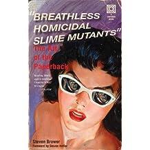 Breathless Homicidal Slime Mutants: The Art of the Paperback