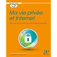 Ma vie privée et Internet: De l'anonymat au contrôle parental