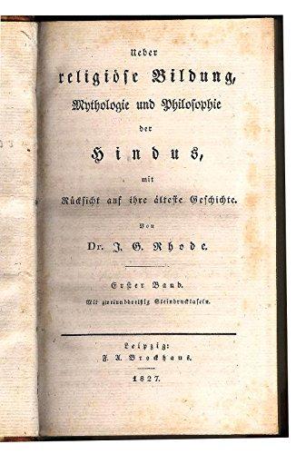 Ueber religiöse Bildung, Mythologie und Philosophie der Hindus, mit Rücksicht auf ihre älteste Geschichte. 1. Band (von 2).