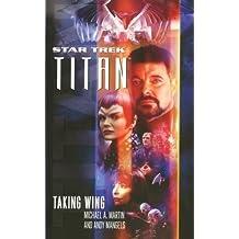 Star Trek: Titan #1: Taking Wing by Martin, Michael A., Mangels, Andy (2012) Paperback
