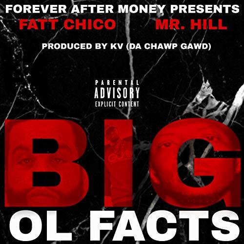 Big Ol Factz (feat. Mr. Hill) [Explicit]