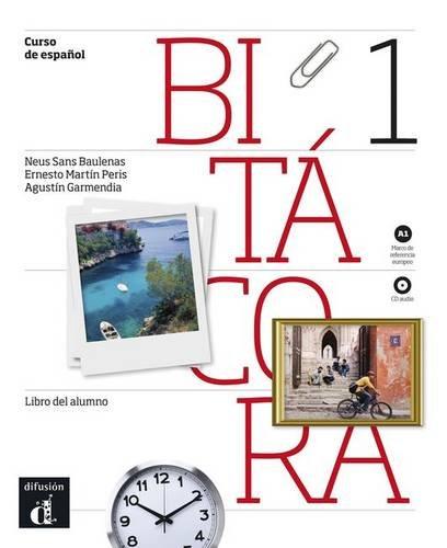 Bitacora 1. Libro del alumno. Per le Scuole superiori. Con CD Audio