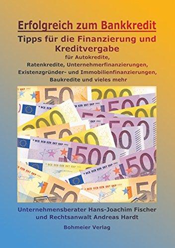Erfolgreich zum Bankkredit: Tipps für die Finanzierung und Kreditvergabe für Autokredite,...
