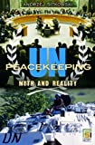 Un Peacekeeping: Myth and Reality (Praeger Security International)